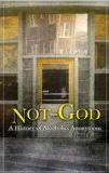 Not God by Ernest Kurtz